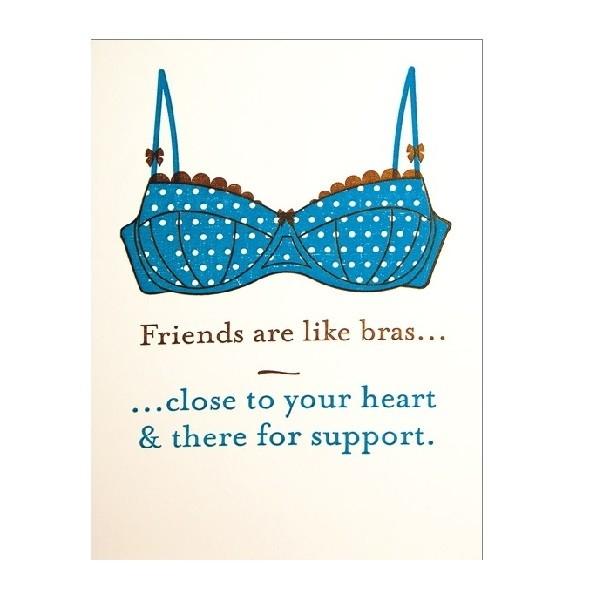 Friends Are Like Bras Card